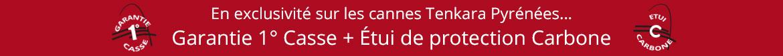 Garantie première casse et étui de protection Carbone sur toutes les cannes Tenkara Pyrénées